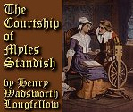 Click to learn more about and read Longfellow's epic poem 'The Courtship of Miles Standish.'
