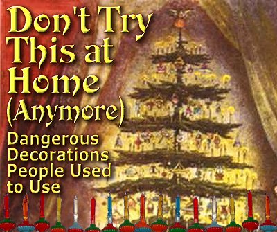 dont try this at home anymore dangerous decorations people used to use from family christmas - 1940s Christmas Decorations